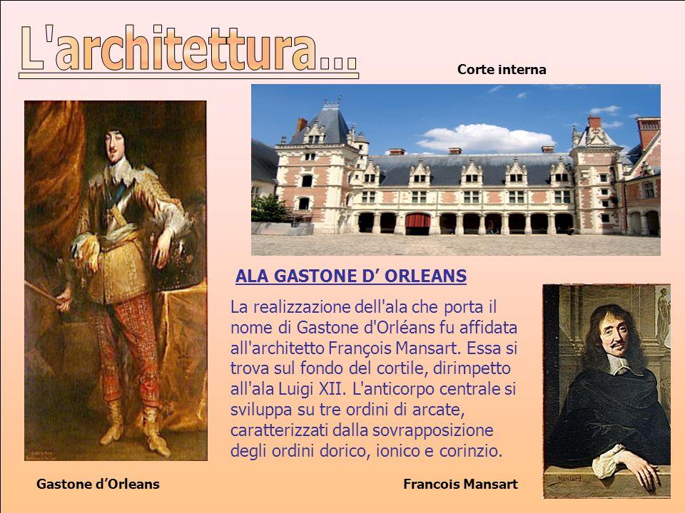 L architettura... ALA GASTONE D' ORLEANS
