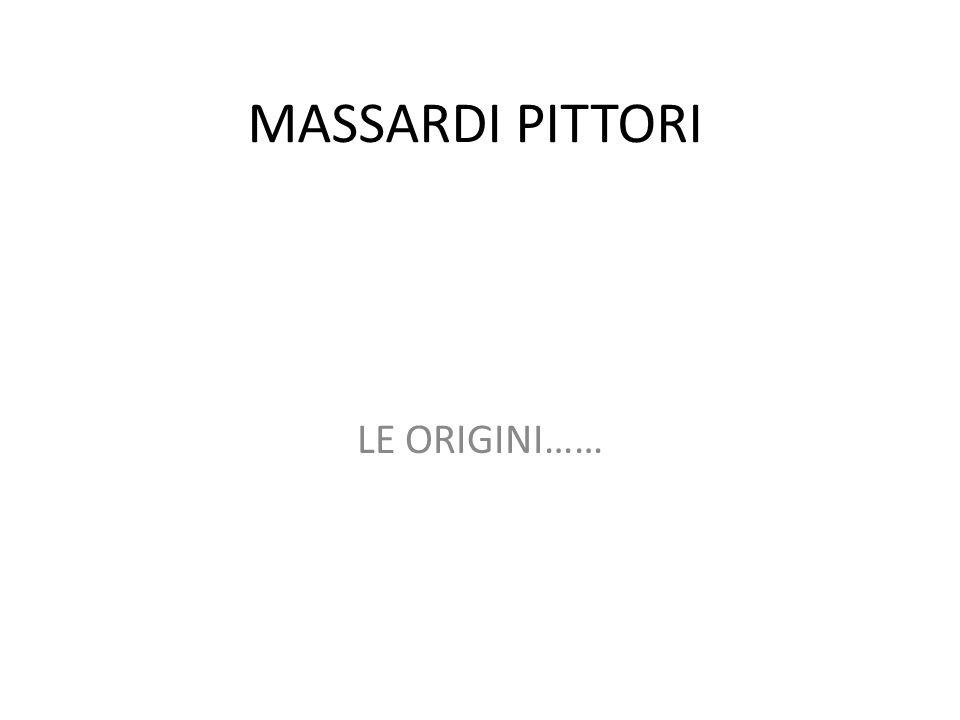 MASSARDI PITTORI LE ORIGINI……