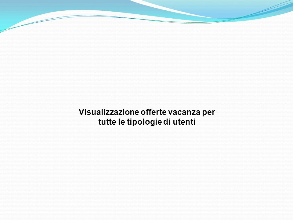 Visualizzazione offerte vacanza per tutte le tipologie di utenti