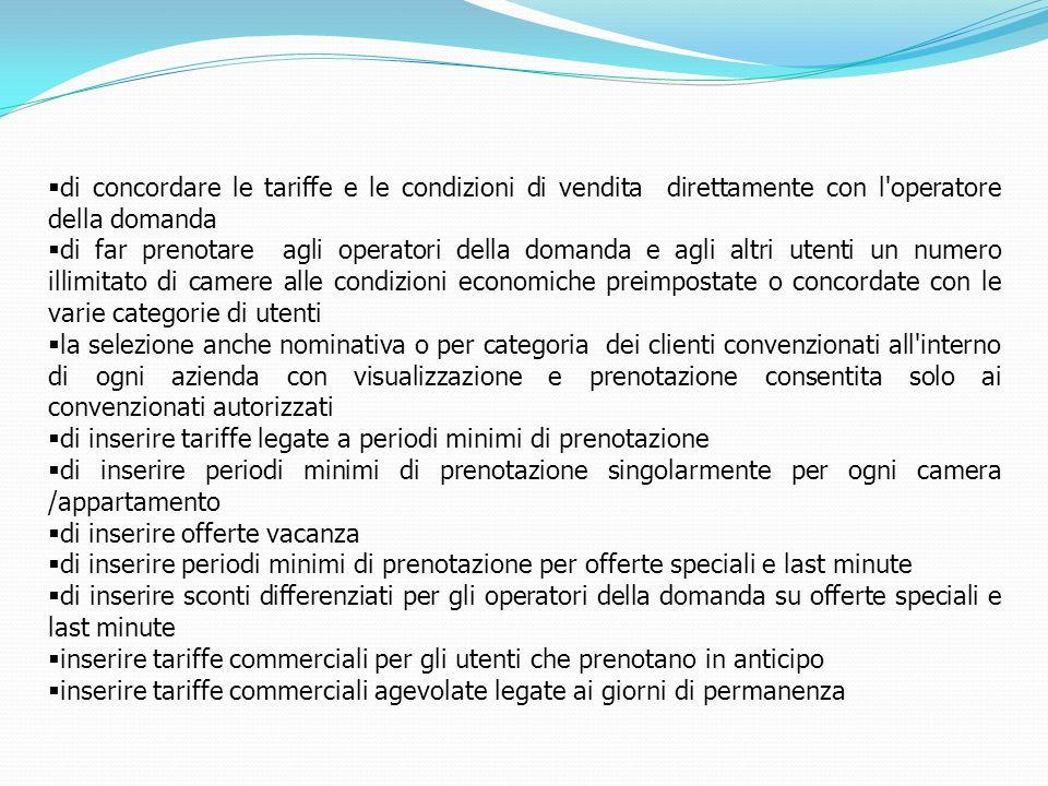 di concordare le tariffe e le condizioni di vendita direttamente con l operatore della domanda