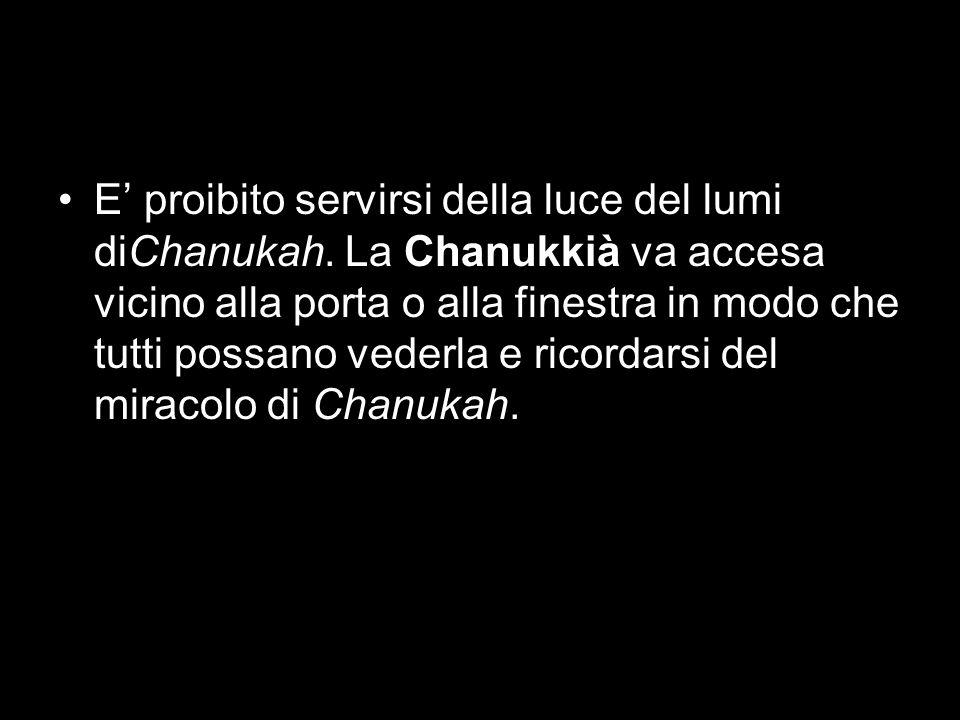 E' proibito servirsi della luce del lumi diChanukah