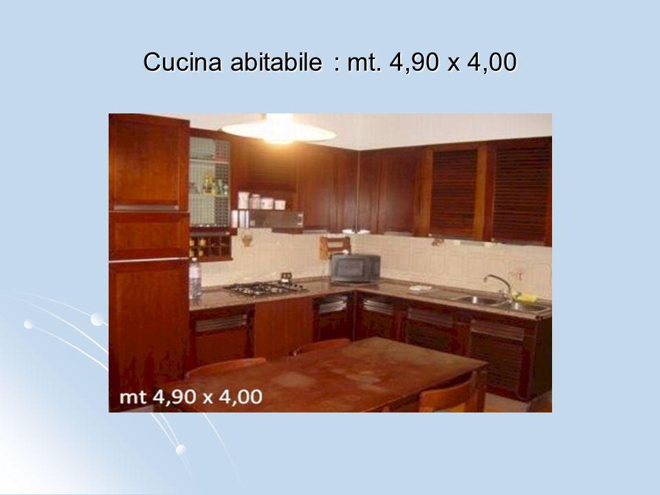 Cucina abitabile : mt. 4,90 x 4,00