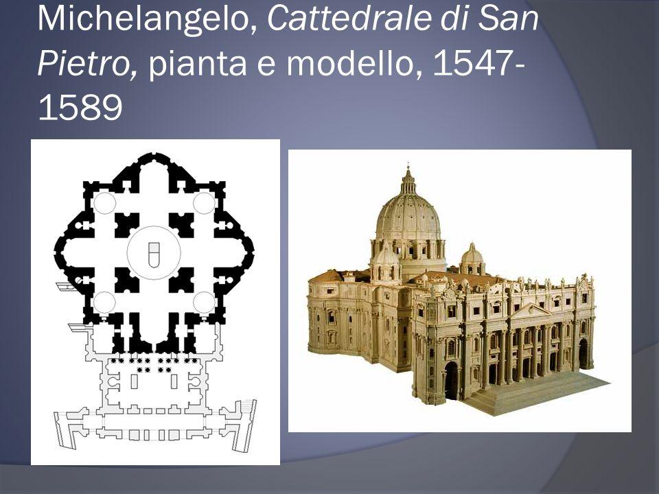 Michelangelo, Cattedrale di San Pietro, pianta e modello, 1547-1589