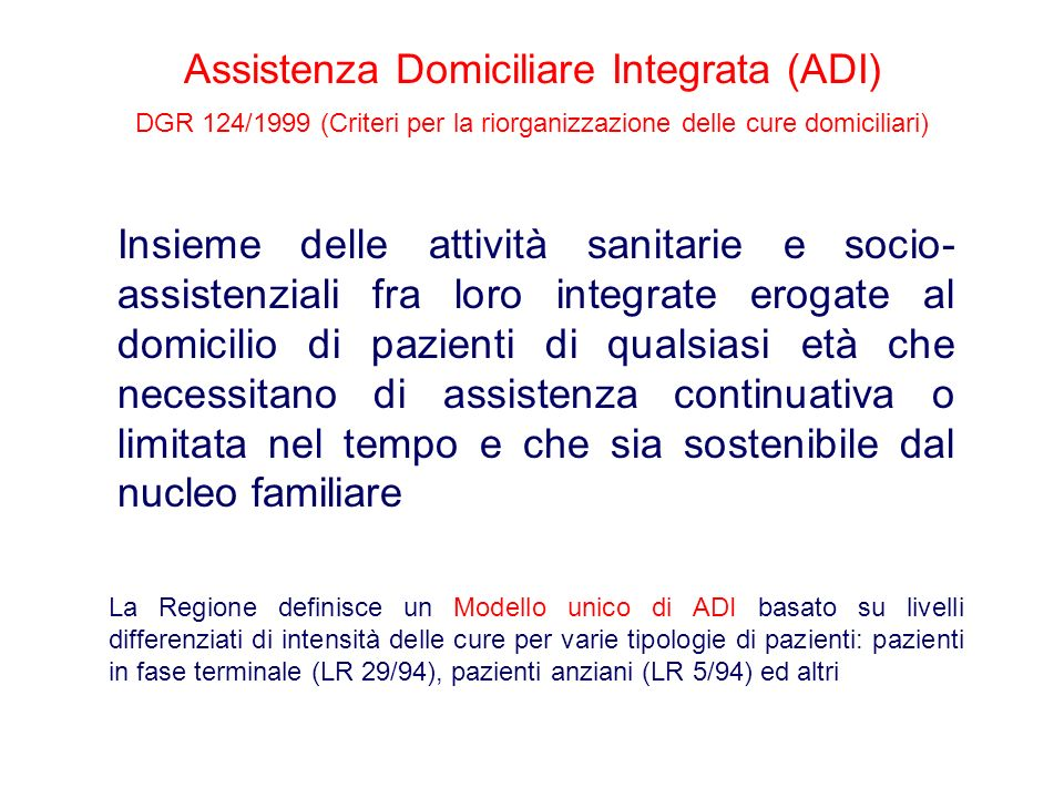 Assistenza Domiciliare Integrata (ADI) DGR 124/1999 (Criteri per la riorganizzazione delle cure domiciliari)