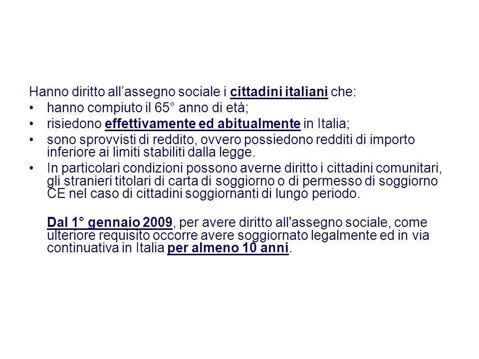 Hanno diritto all'assegno sociale i cittadini italiani che: