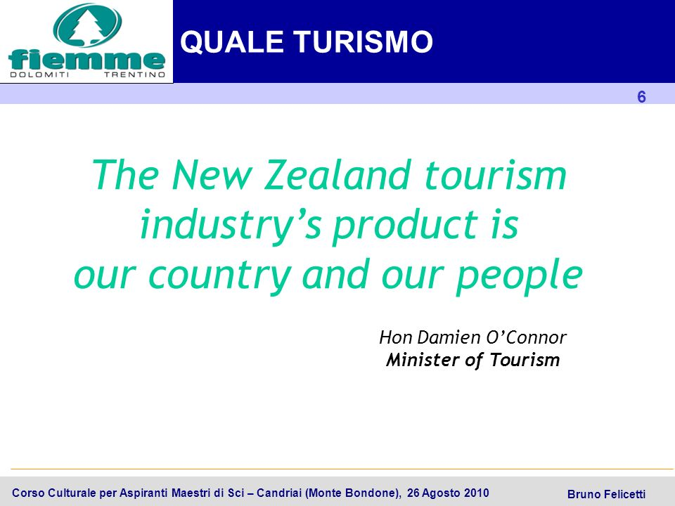 The New Zealand tourism industry's product is