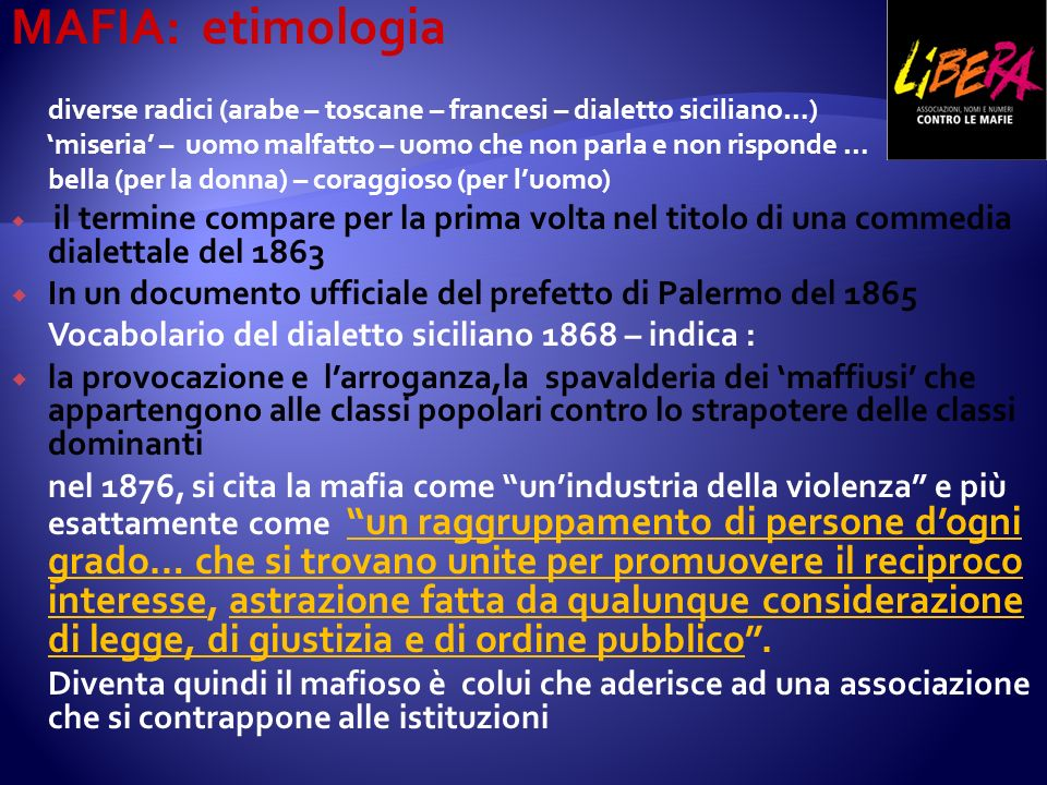 MAFIA: etimologia diverse radici (arabe – toscane – francesi – dialetto siciliano…)