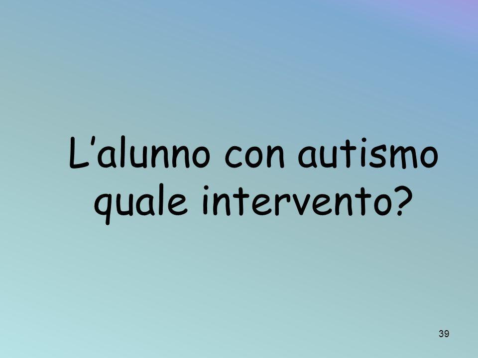 L'alunno con autismo quale intervento