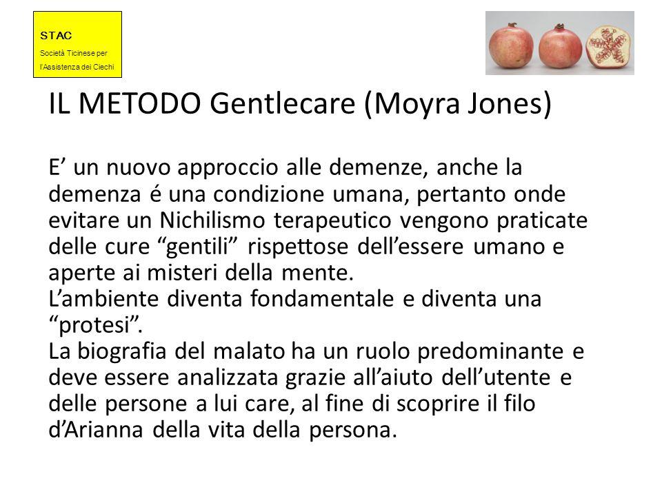 IL METODO Gentlecare (Moyra Jones) E' un nuovo approccio alle demenze, anche la demenza é una condizione umana, pertanto onde evitare un Nichilismo terapeutico vengono praticate delle cure gentili rispettose dell'essere umano e aperte ai misteri della mente.