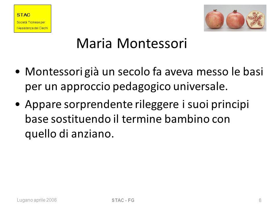 Maria Montessori Montessori già un secolo fa aveva messo le basi per un approccio pedagogico universale.