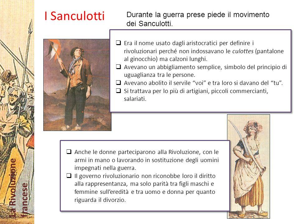 I Sanculotti Durante la guerra prese piede il movimento dei Sanculotti.