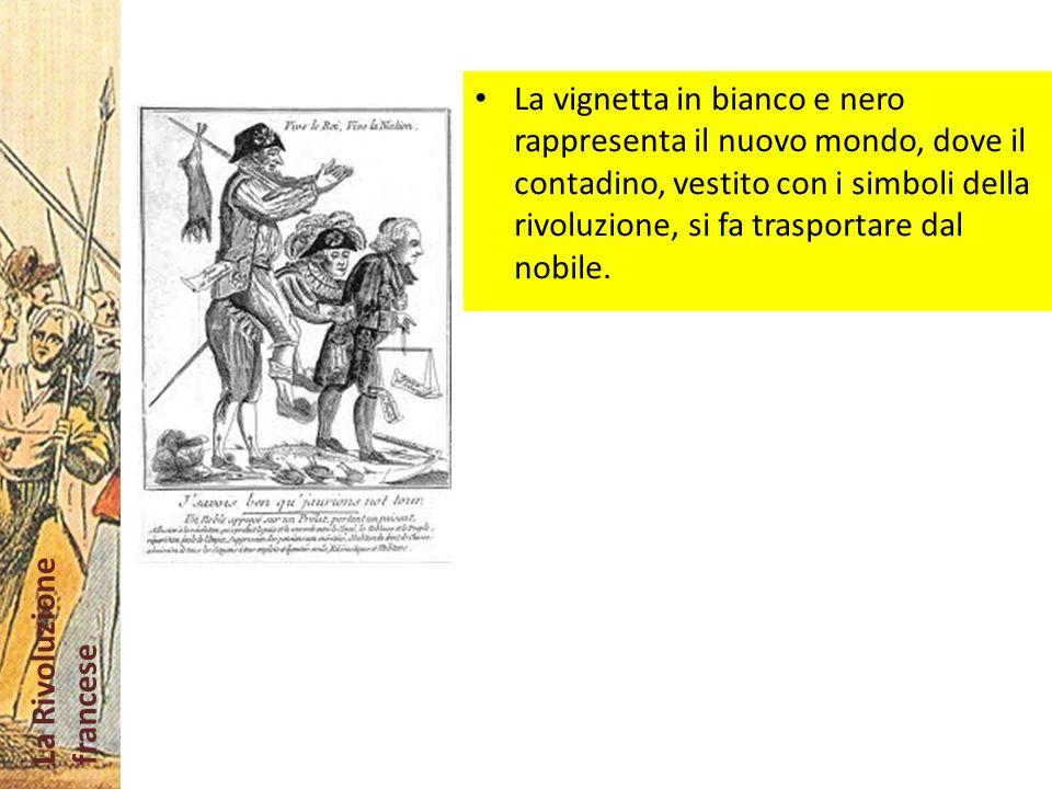 La vignetta in bianco e nero rappresenta il nuovo mondo, dove il contadino, vestito con i simboli della rivoluzione, si fa trasportare dal nobile.