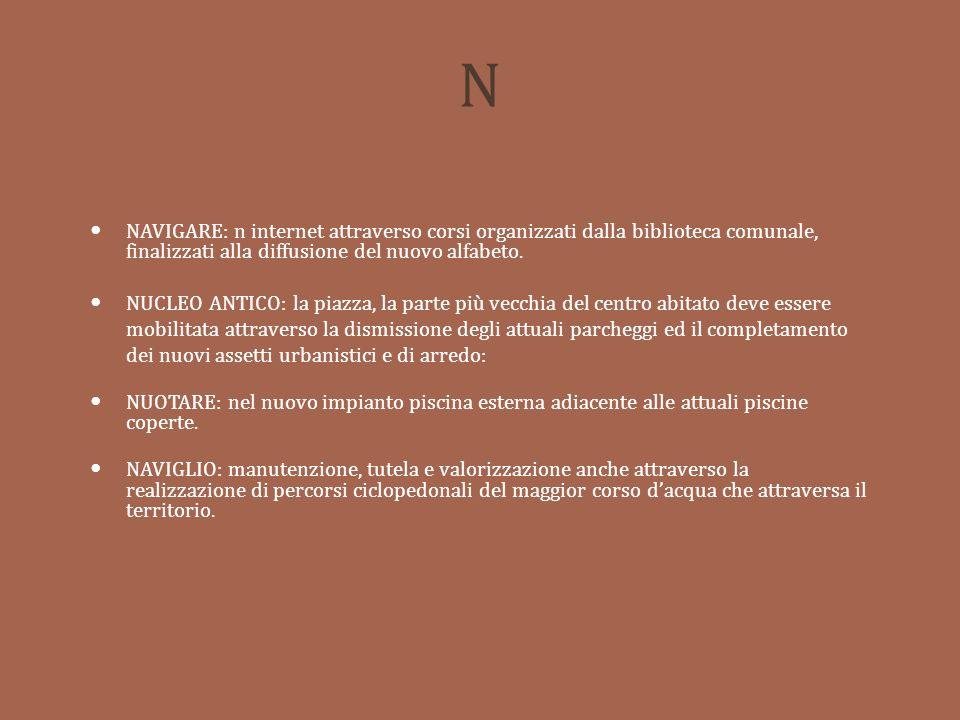N NAVIGARE: n internet attraverso corsi organizzati dalla biblioteca comunale, finalizzati alla diffusione del nuovo alfabeto.