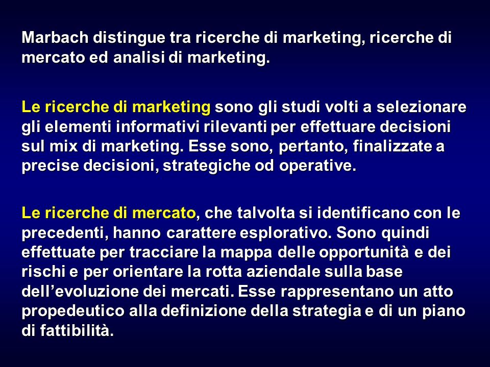 Marbach distingue tra ricerche di marketing, ricerche di mercato ed analisi di marketing.