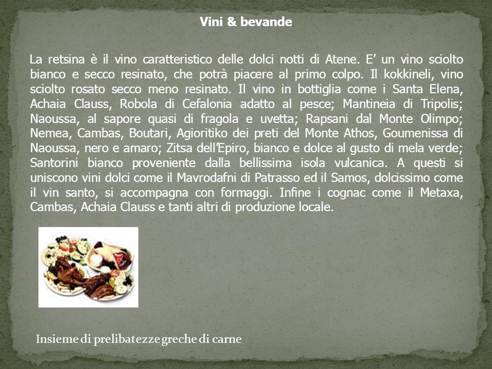 Vini & bevande La retsina è il vino caratteristico delle dolci notti di Atene.