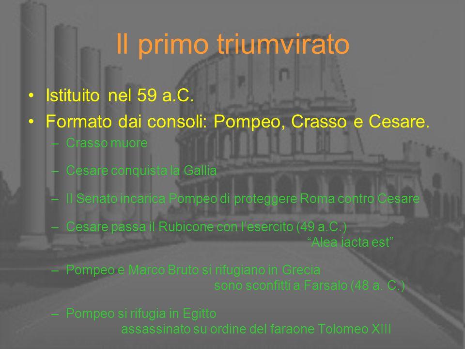 Il primo triumvirato Istituito nel 59 a.C.