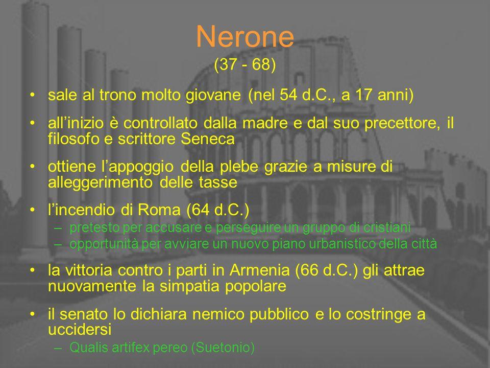Nerone (37 - 68) sale al trono molto giovane (nel 54 d.C., a 17 anni)