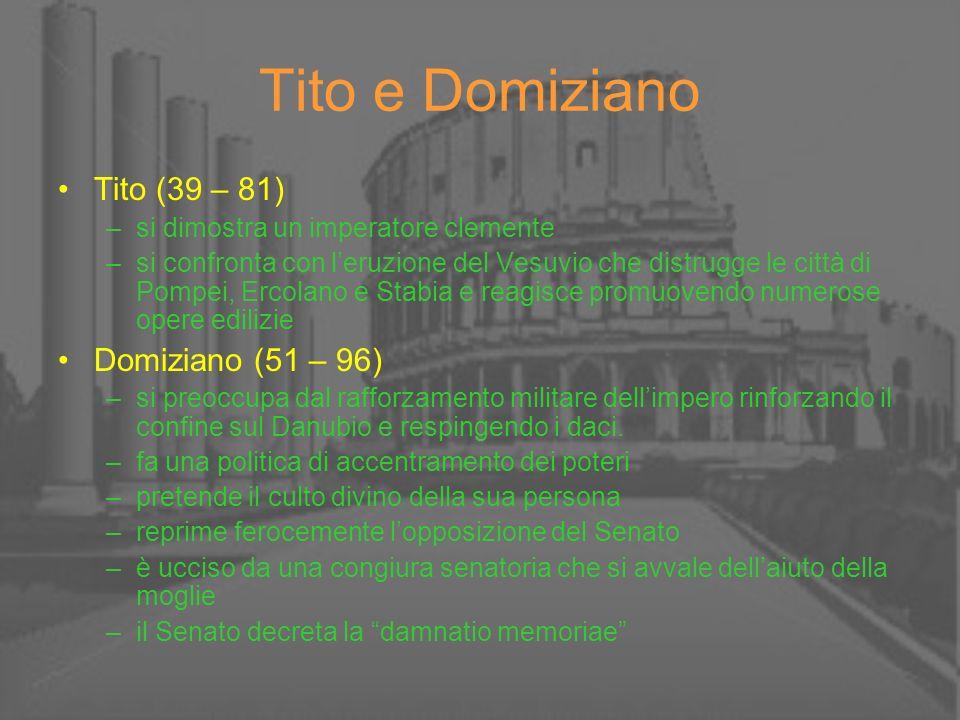 Tito e Domiziano Tito (39 – 81) Domiziano (51 – 96)