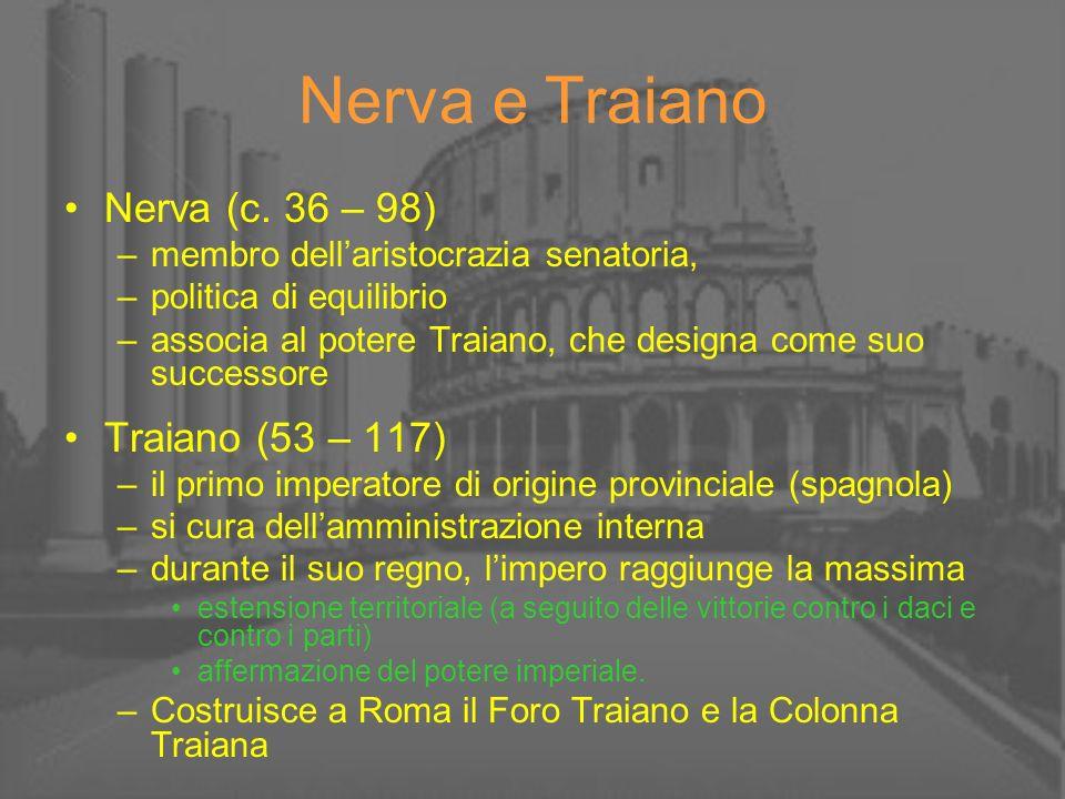 Nerva e Traiano Nerva (c. 36 – 98) Traiano (53 – 117)