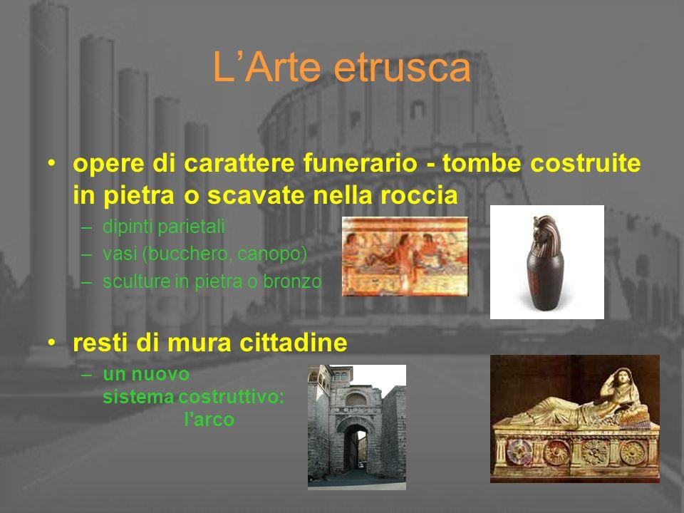 L'Arte etrusca opere di carattere funerario - tombe costruite in pietra o scavate nella roccia. dipinti parietali.