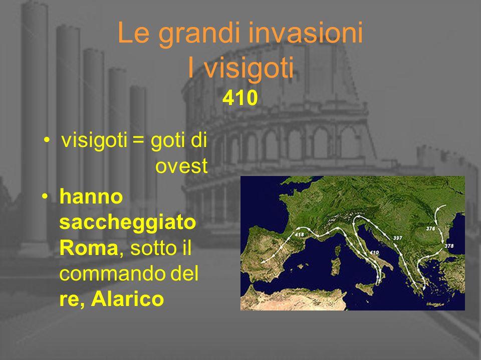 Le grandi invasioni I visigoti 410