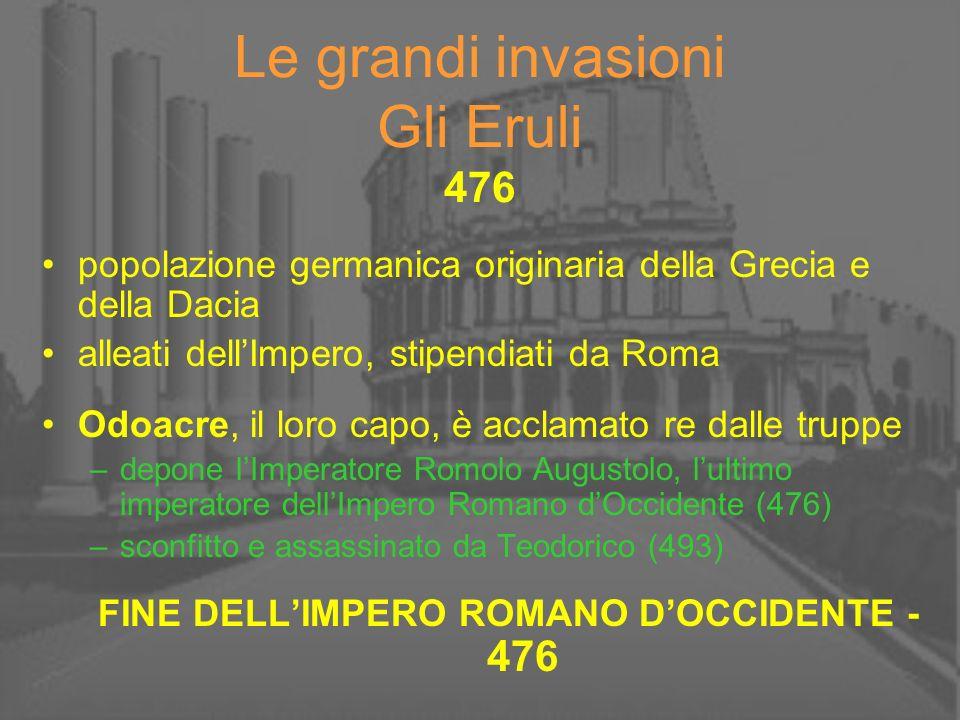 Le grandi invasioni Gli Eruli 476