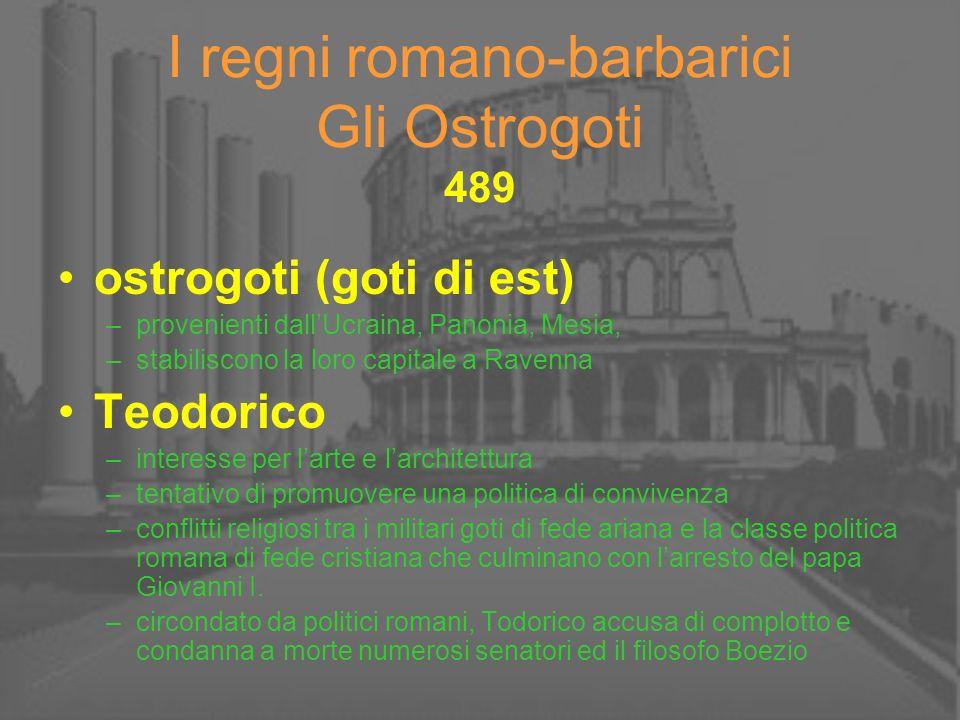 I regni romano-barbarici Gli Ostrogoti 489