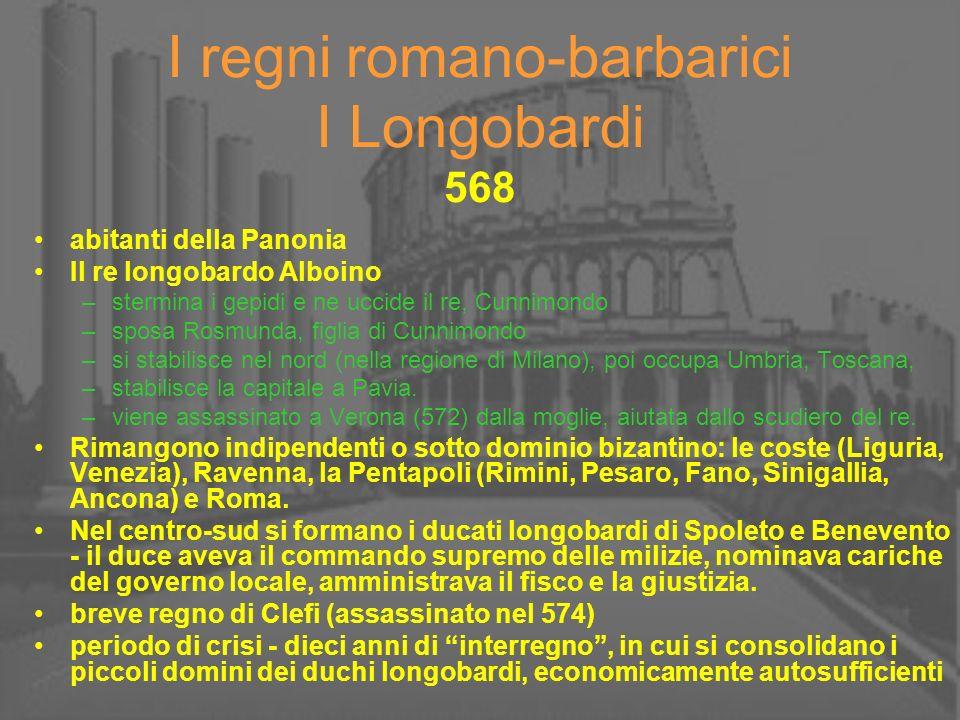 I regni romano-barbarici I Longobardi 568