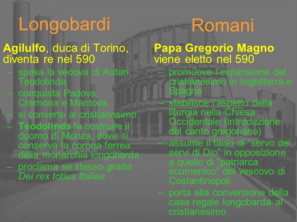 Longobardi Romani Agilulfo, duca di Torino, diventa re nel 590