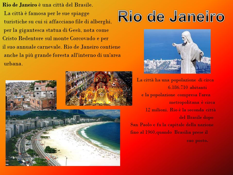 Rio de Janeiro Rio de Janeiro è una città del Brasile.