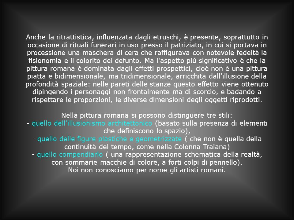 Nella pittura romana si possono distinguere tre stili: