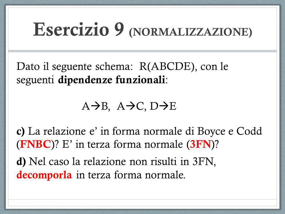 Esercizio 9 (NORMALIZZAZIONE)