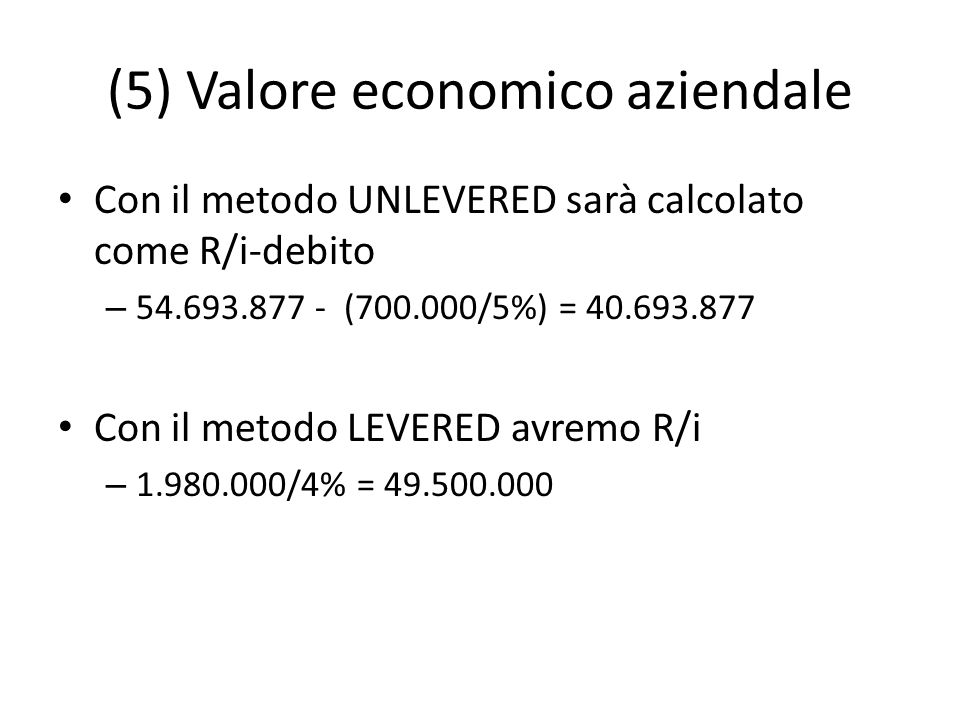 (5) Valore economico aziendale