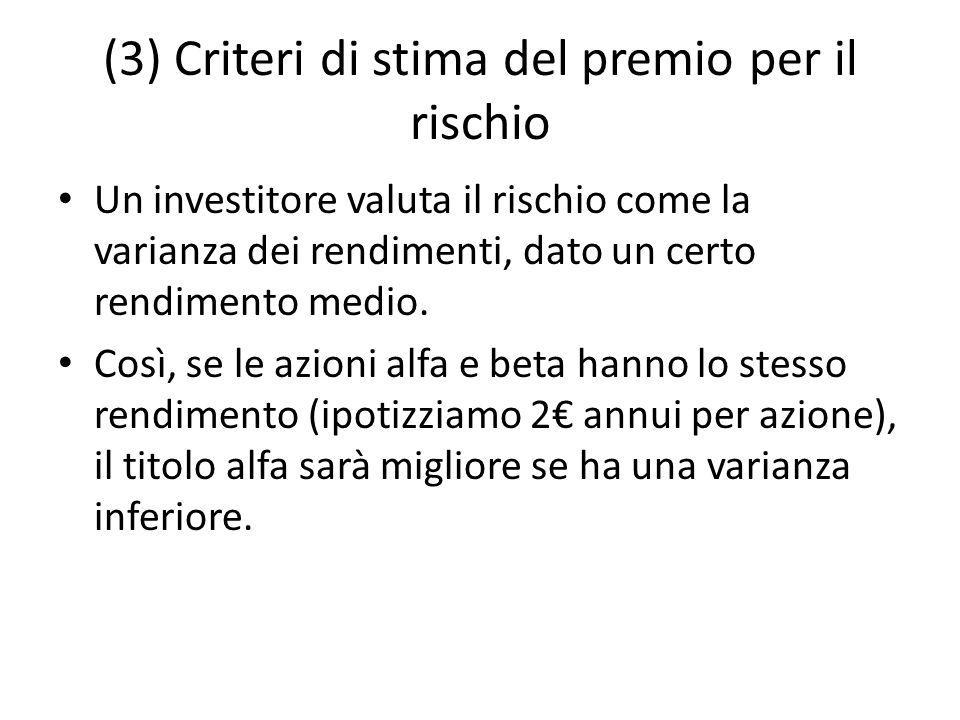(3) Criteri di stima del premio per il rischio