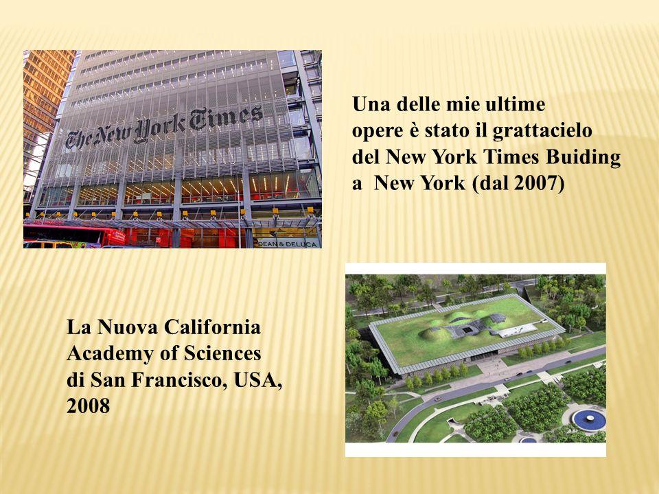 Una delle mie ultime opere è stato il grattacielo. del New York Times Buiding. a New York (dal 2007)