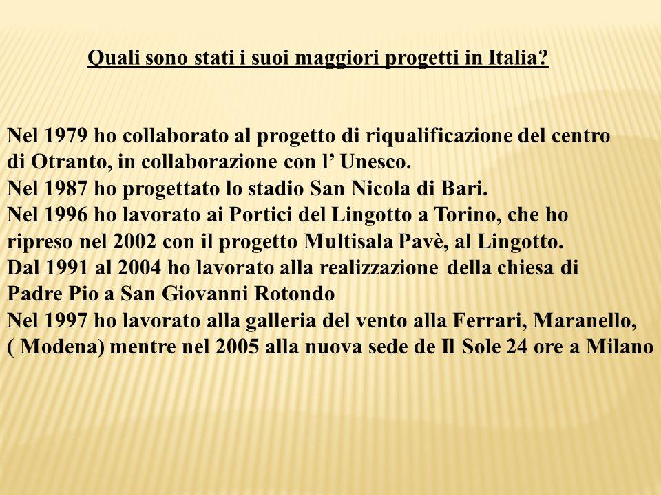 Quali sono stati i suoi maggiori progetti in Italia