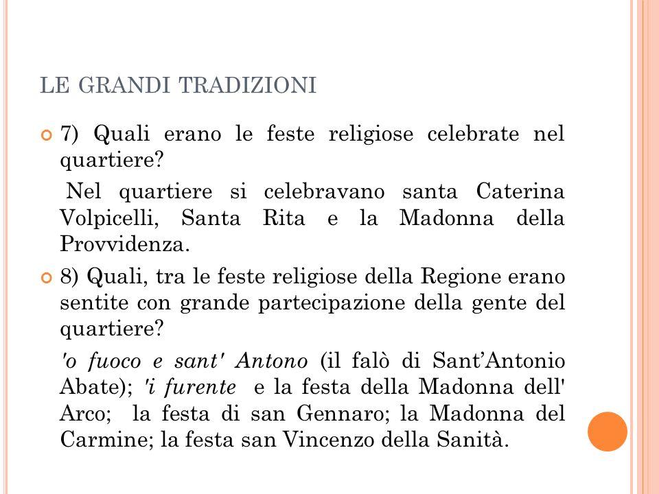 le grandi tradizioni 7) Quali erano le feste religiose celebrate nel quartiere