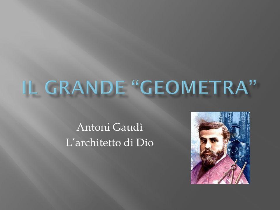 Antoni Gaudì L'architetto di Dio