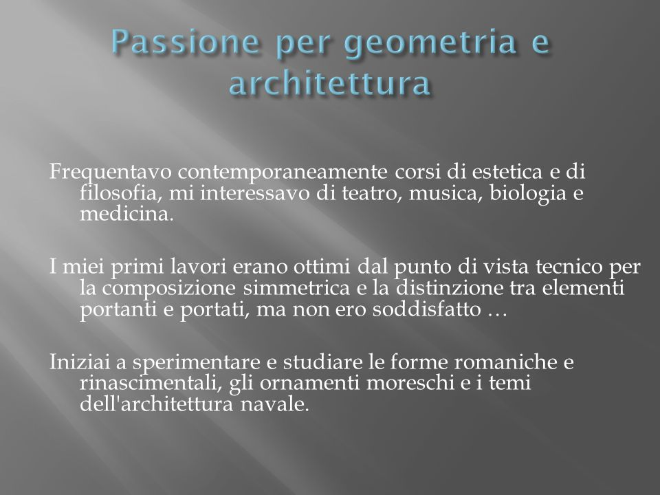 Passione per geometria e architettura