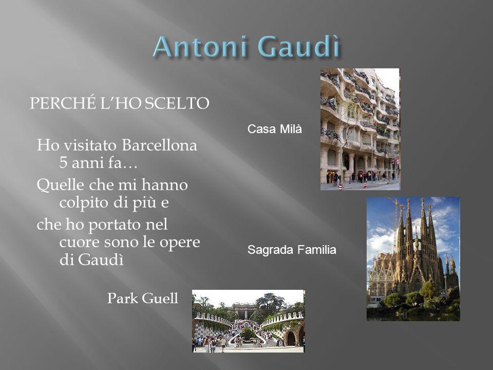 Antoni Gaudì Perché l'ho scelto