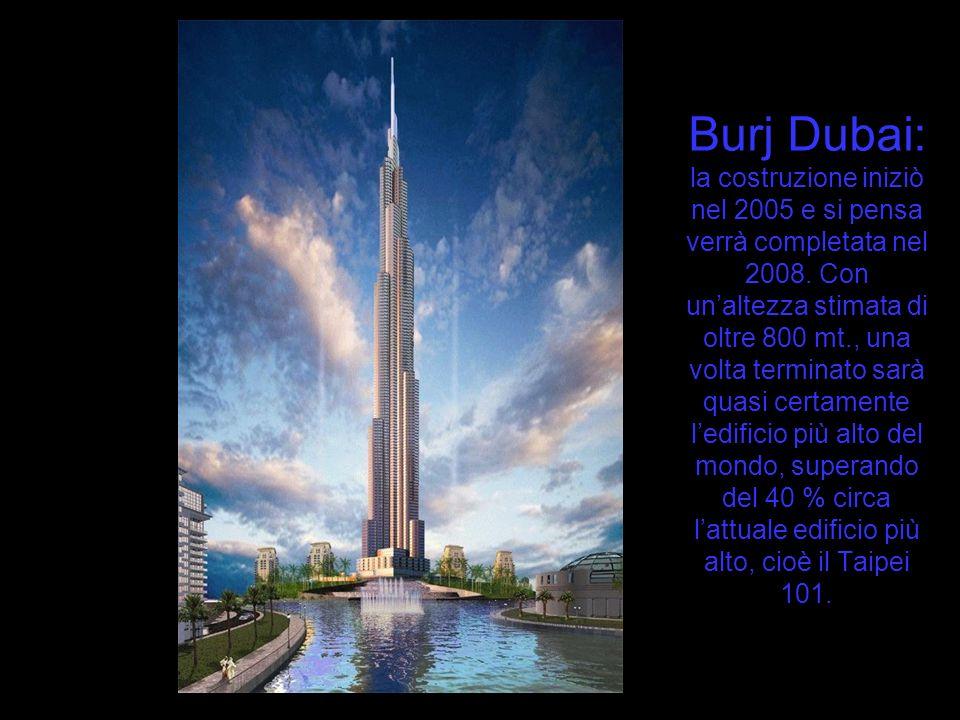 Burj Dubai: la costruzione iniziò nel 2005 e si pensa verrà completata nel 2008.