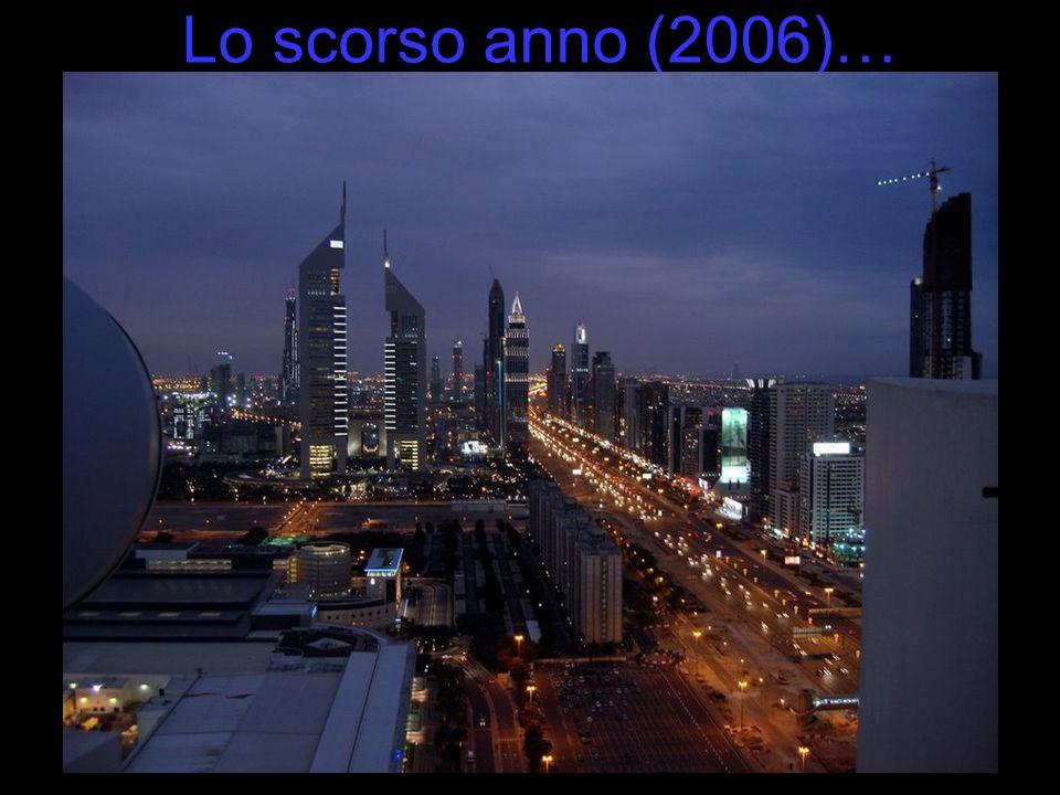 Lo scorso anno (2006)…