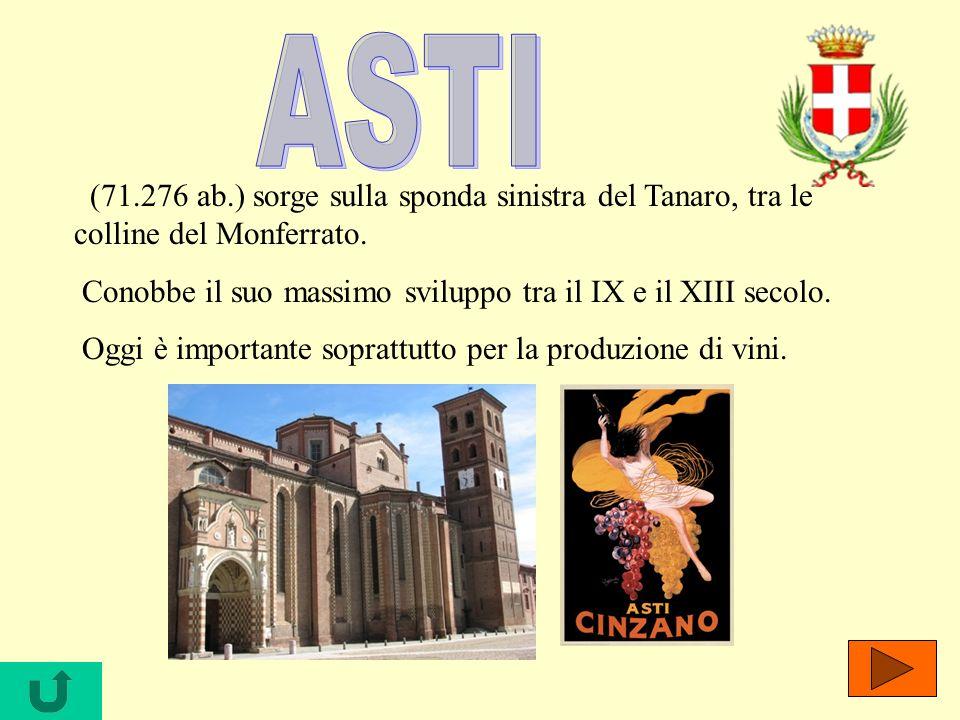 ASTI (71.276 ab.) sorge sulla sponda sinistra del Tanaro, tra le colline del Monferrato.