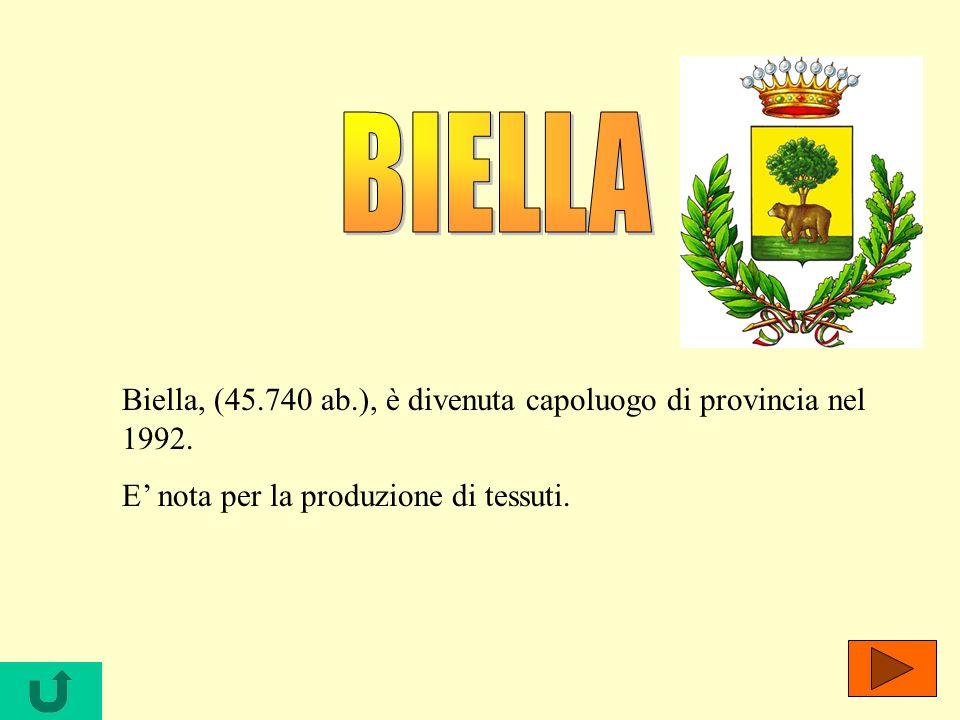 BIELLA Biella, (45.740 ab.), è divenuta capoluogo di provincia nel 1992.