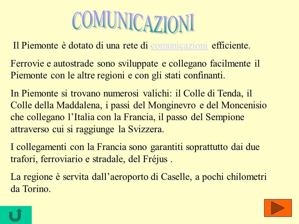 COMUNICAZIONI Il Piemonte è dotato di una rete di comunicazioni efficiente.