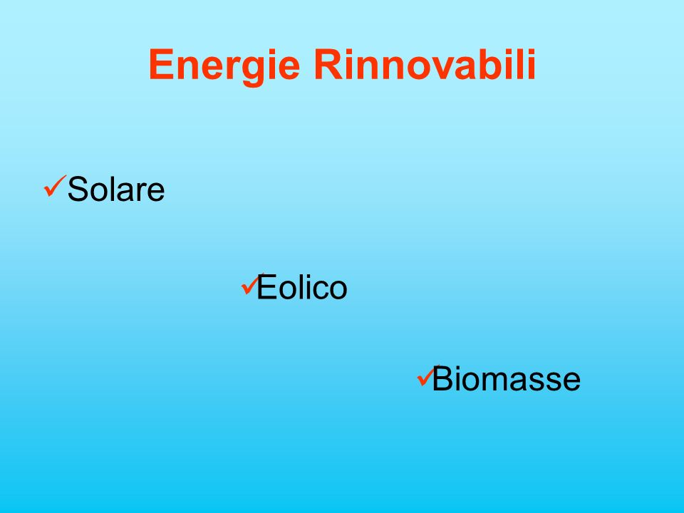 Energie Rinnovabili Solare Eolico Biomasse