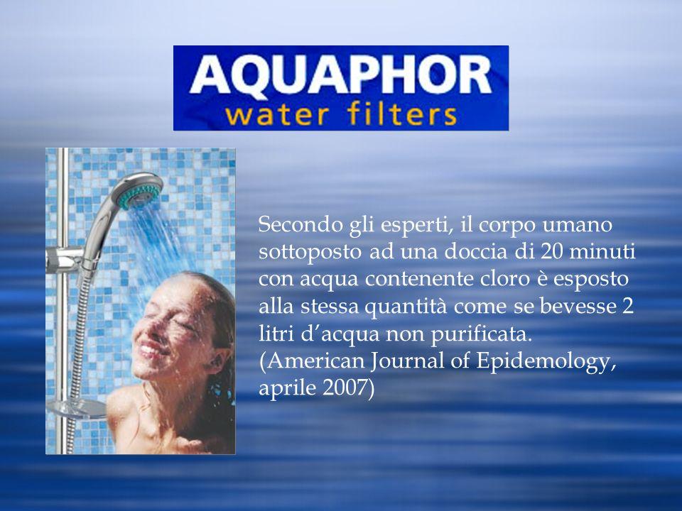 Secondo gli esperti, il corpo umano sottoposto ad una doccia di 20 minuti con acqua contenente cloro è esposto alla stessa quantità come se bevesse 2 litri d'acqua non purificata.