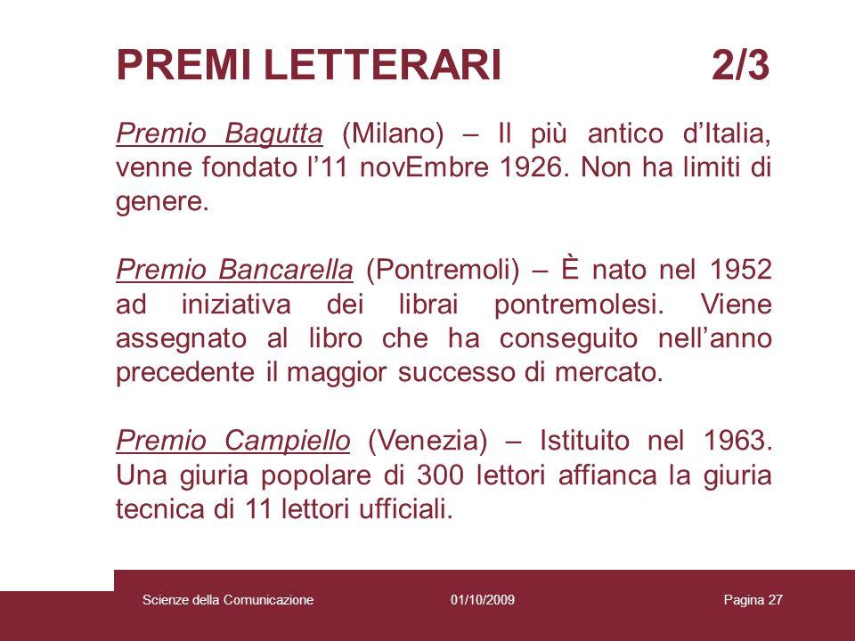PREMI LETTERARI 2/3 Premio Bagutta (Milano) – Il più antico d'Italia, venne fondato l'11 novEmbre 1926. Non ha limiti di genere.