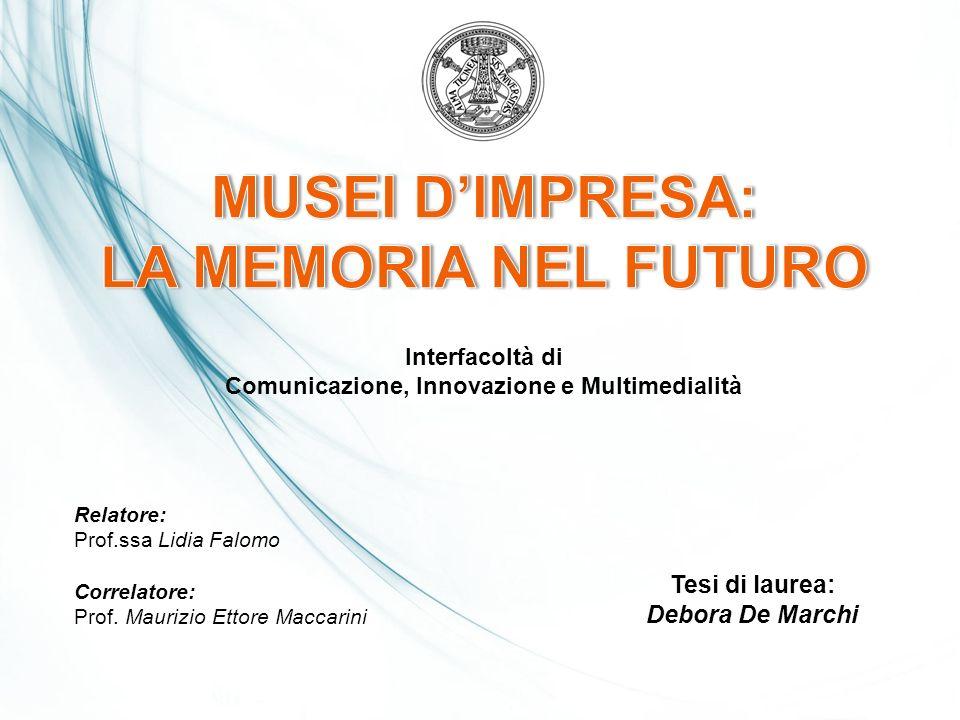 MUSEI D'IMPRESA: LA MEMORIA NEL FUTURO