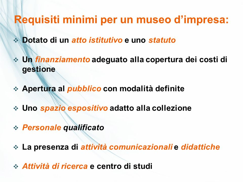 Requisiti minimi per un museo d'impresa: